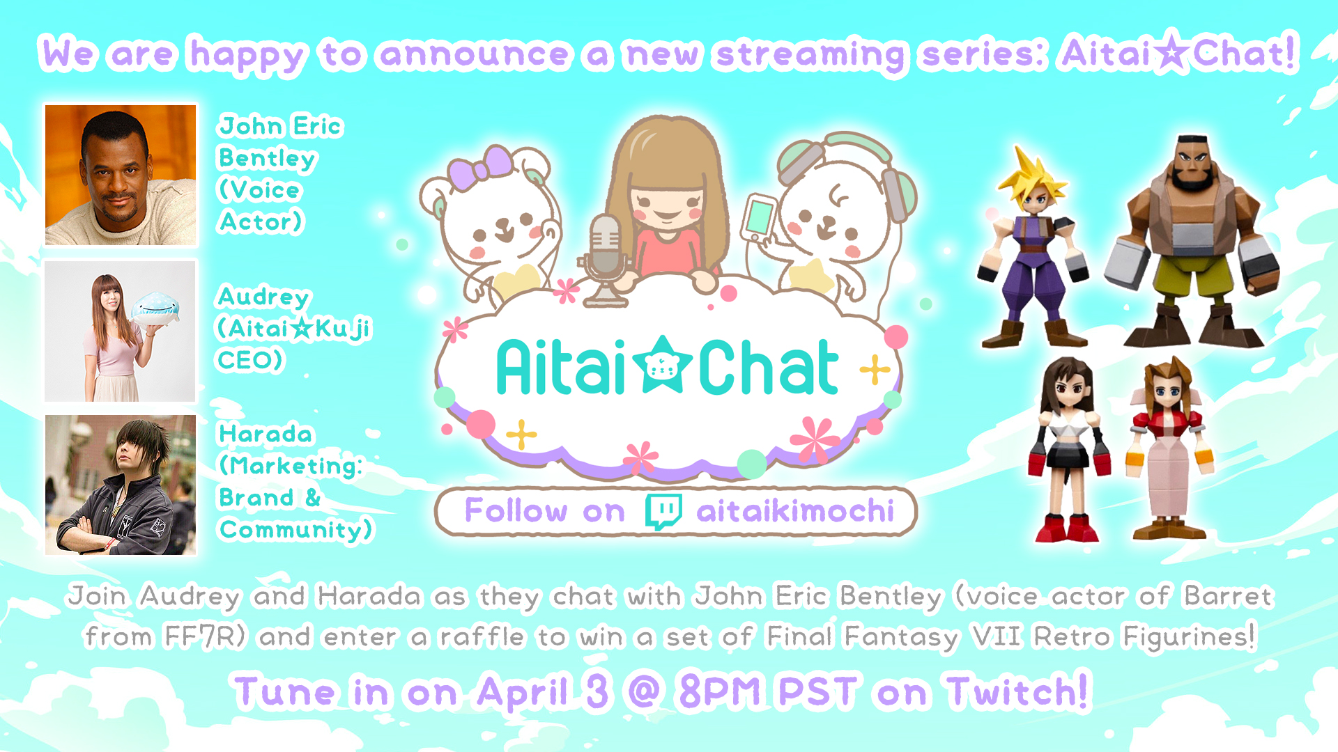 Introducing a new Streaming Series: Aitai☆Chat! Our first guest is John Eric Bentley, Voice of Barret from FF7R!